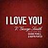 V. George Smith: I Love You (feat. Doobie Powell & Karyn Porter)