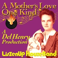 Liszenup Houzeband & Del Henry | A Mother's Love One Kind