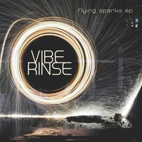 Vibe Rinse | Flying Sparks EP
