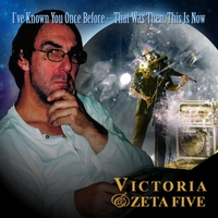 Victoria & Zeta Five | I've Known You Once Before - That Was Then, This Is Now