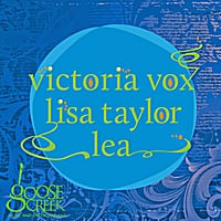 Victoria Vox, Lisa Taylor & LEA | Goose Creek Songwriter Sessions