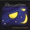 Victor Johnson & Friends: Dreamtime