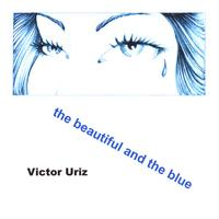 Victor Uriz | The Beautiful and the Blue