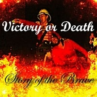 Victory or Death | Story of the Brave