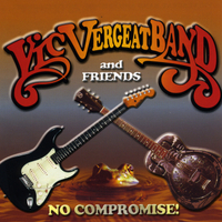 Vic Vergeat Band and Friends | No Compromise!