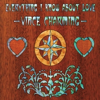 Vince Charming: Everything I Know About Love