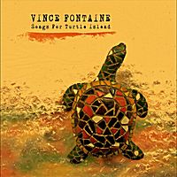 Vince Fontaine | Songs For Turtle Island