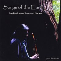 Vince Redhouse | Songs of the Earth: Meditations of Love and Nature