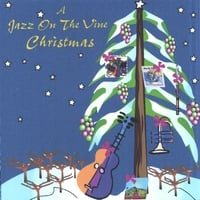 Jazz On The Vine | A Jazz On The Vine Christmas