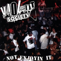 Violent Society | Not Enjoyin' It