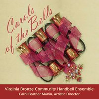 Virginia Bronze Community Handbell Ensemble: Carols of the Bells