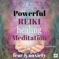 Virginia Harton | Powerful Reiki Healing Meditation for Fear and Anxiety