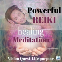 Virginia Harton | Powerful Reiki Healing Meditation: Vision Quest for Life Purpose