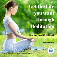 Virginia Harton | Get the Life You Want Through Meditation (2nd Edition)