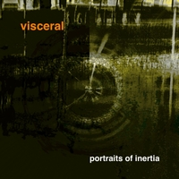 Visceral | Portraits of Inertia