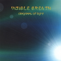 Visible Breath | Degrees of Light