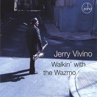 Jerry Vivino | Walkin' with the Wazmo