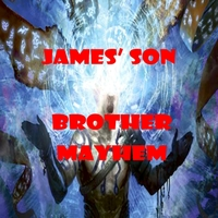 James' Son | Brother Mayhem