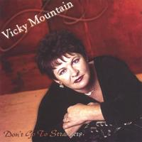 Vicky Mountain | Don't Go To Strangers