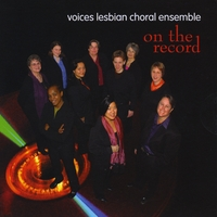 Voices Lesbian Choral Ensemble | On the Record