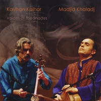 Kayhan Kalhor & Madjid Khaladj | Voices of the Shades (Saamaan-e saayeh'haa)