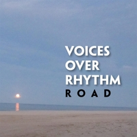 Voices Over Rhythm | Road