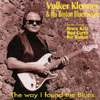 Volker Klenner & his Boston Bluesfriends: The way I found the Blues