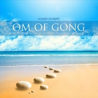 Volker Schmitz | Om of Gong: Mediation Music to Slow Breath, Relax and Heal