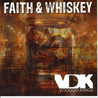Voodoo Kings | Faith & Whiskey