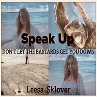 Leesa Sklover | Speak Up:  Don't Let the Bastards Get You Down