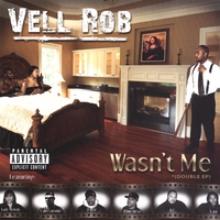 Vell Rob | Wasn't Me