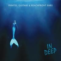 Pirates, Guitars & Beachfront Bars | In Deep