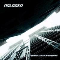 Palooka | Separated from Sunshine