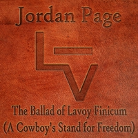 Jordan Page | The Ballad of Lavoy Finicum (A Cowboy's Stand for Freedom)
