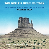 Tom Kelly's Music Factory | The Story from the Golden Eagle / Windmill Road