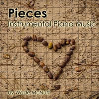 Wade McNutt | Pieces (Instrumental Piano Music)