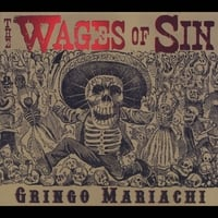 The Wages of Sin | Gringo Mariachi