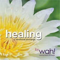 Wah! | Healing: A Vibrational Exchange