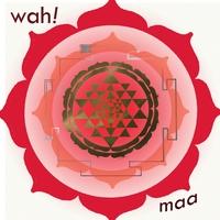 Wah! | Maa | CD Baby Music Store