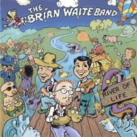 The Brian Waite Band | River of Life
