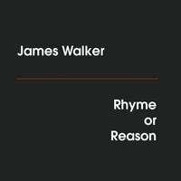 James Walker | Rhyme or Reason
