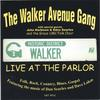 The Walker Avenue Gang: Live At The Parlor