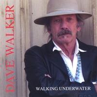 DAVE WALKER: Walking Underwater