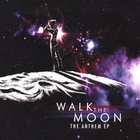 WALK THE MOON: The Anthem EP