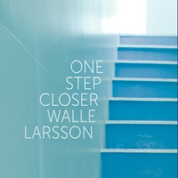 Walle Larsson | One Step Closer