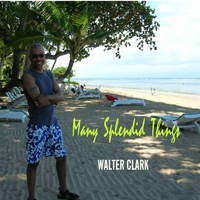 Walter Clark | Many Splendid Things