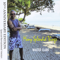 Walter Clark | Many Splendid Things (10th Anniversary Edition)