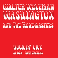 Walter Wolfman Washington and the Roadmasters | Howlin' Live At Dba New Orleans
