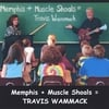 Travis Wammack: Memphis + Muscle Shoals = Travis Wammack