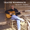 Travis Wammack: Almost Home